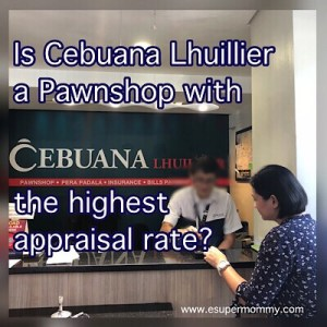 Mommy Jem finding out if Cebuana Lhuillier pawnshop with highest appraisal rate