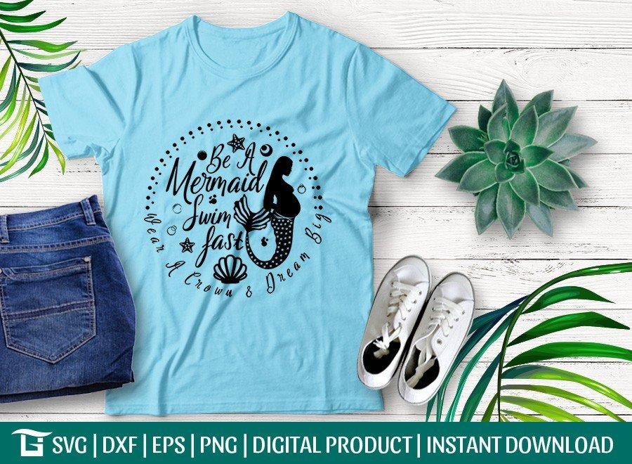 Be A Mermaid Swim Fast SVG | T-shirt Design