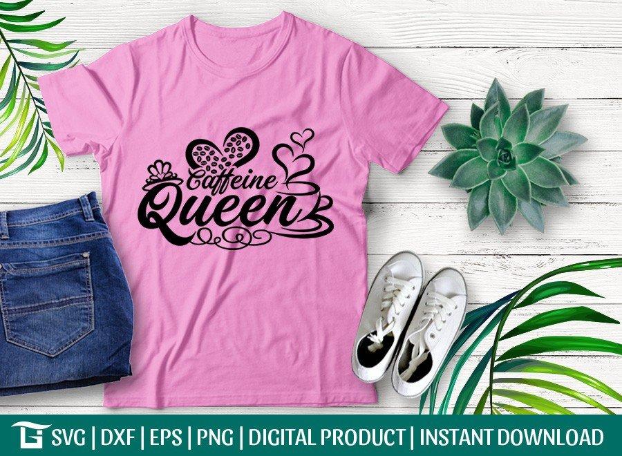 Caffeine Queen SVG | Coffee Lover SVG | T-shirt Design