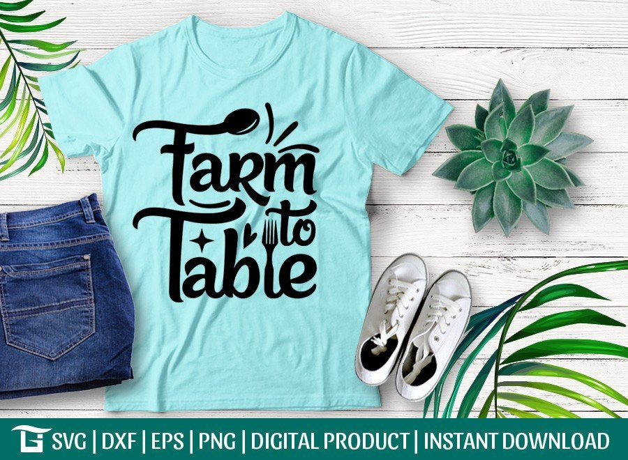 Farm To Table SVG | Farm House | T-shirt Design