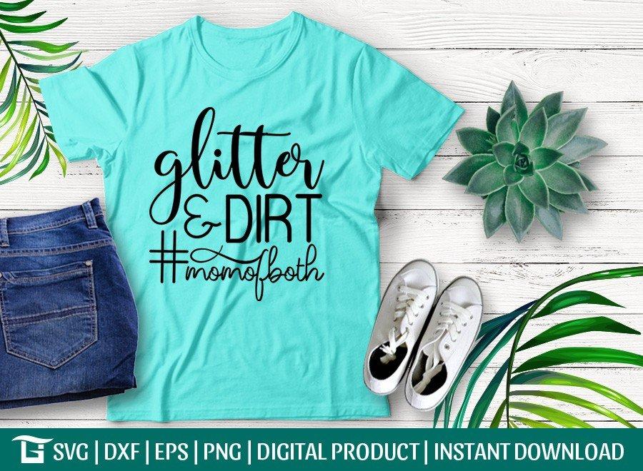 Glitter And Dirt SVG | Mom Of Both SVG |T-shirt Design