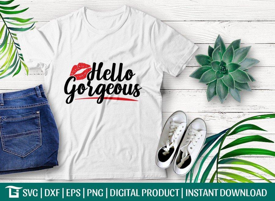 Hello Gorgeous SVG | Hello Beautiful SVG | T-shirt Design