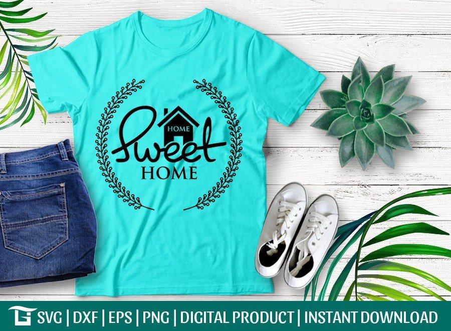 Home Sweet Home SVG   House SVG   T-shirt Design