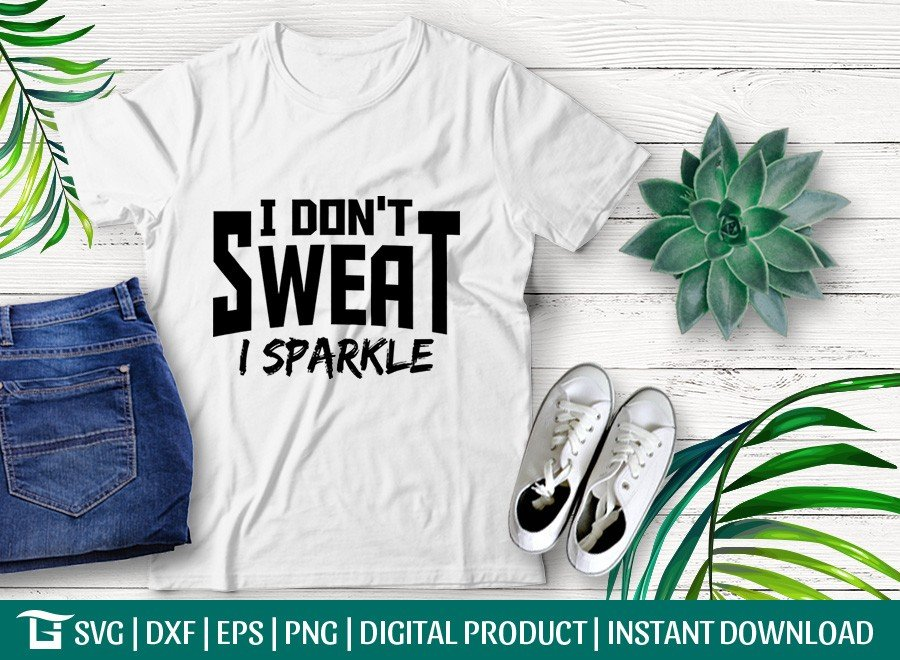 I Don't Sweat I Sparkle SVG | Gym SVG | T-shirt Design