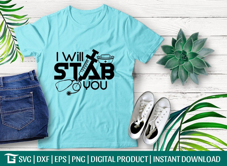 I Will Stab You SVG | Funny Nurse SVG | T-shirt Design