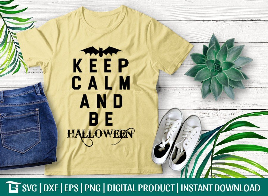 Keep Calm And Be Halloween SVG