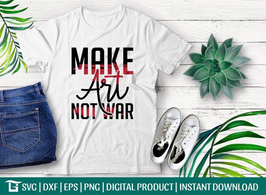 Make Art Not War SVG | T-shirt Design
