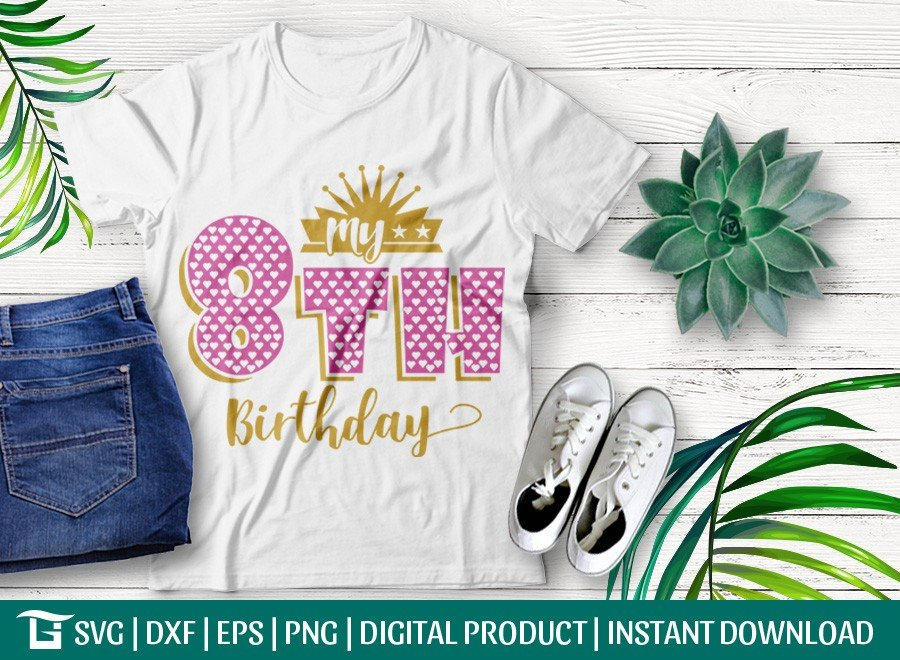 My 8th Birthday SVG | Birthday Party SVG
