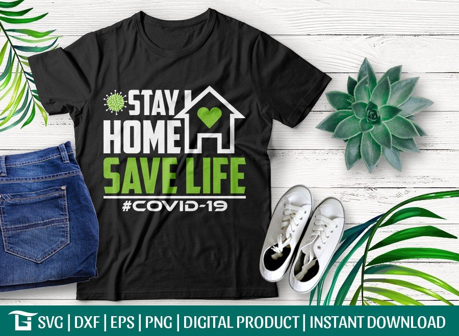 Stay Home Save Life SVG | Covid-19 SVG |