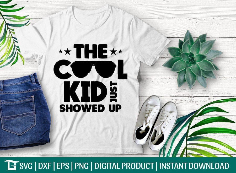 The Cool Kid Just Showed Up SVG | T-shirt Design