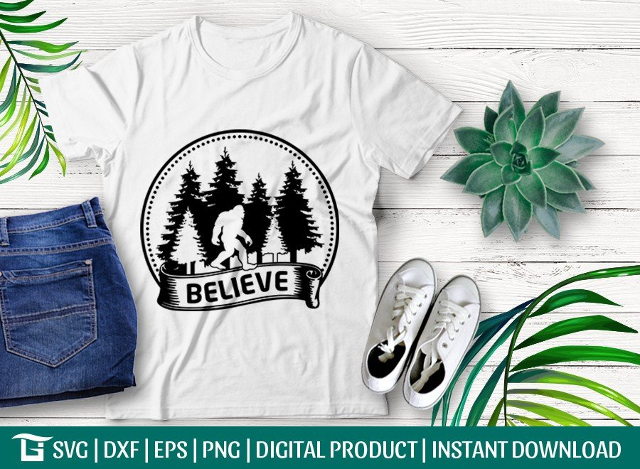 Believe SVG | Bigfoot SVG | T-shirt Design