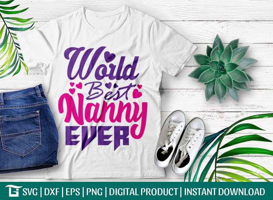 World Best Nanny Ever SVG | T-shirt Design
