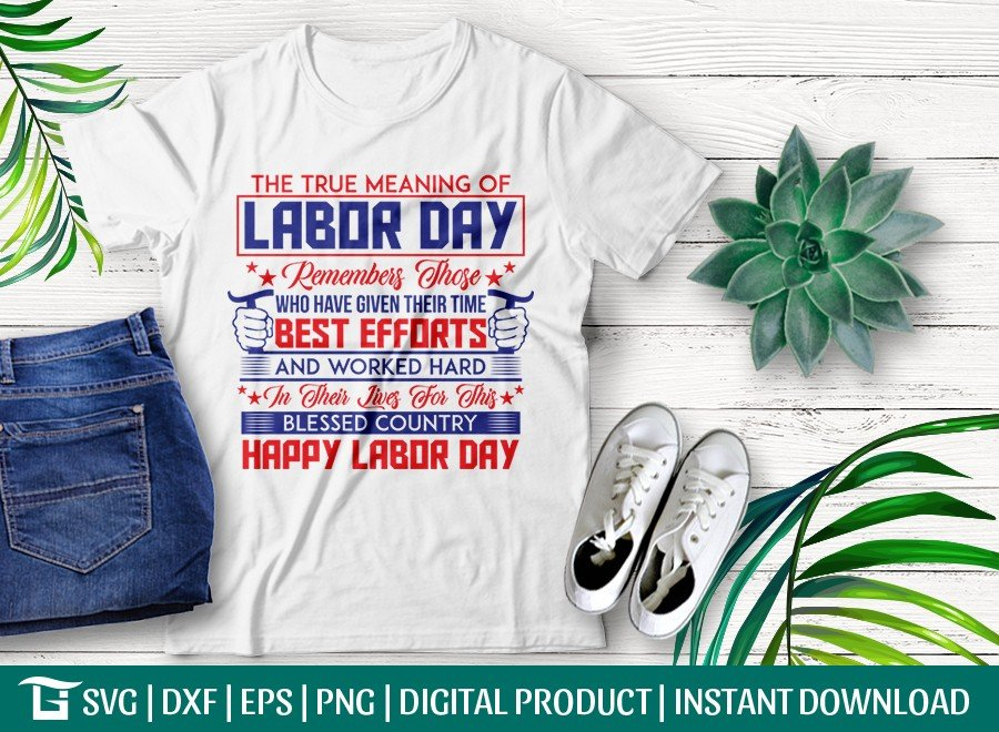 The True Meaning Of Remembers SVG | Labor Day Design