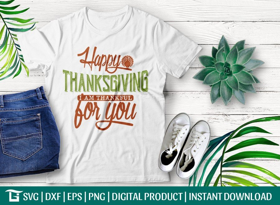 Happy Thanksgiving I Am Thankful For You SVG Cut File