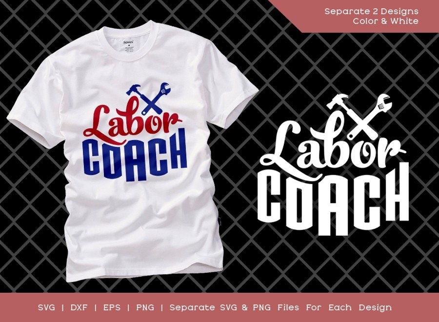 Labor Coach SVG Cut File | Workers Day | T-shirt Design