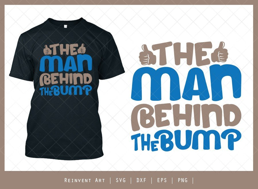 The Man Behind The Bump SVG Cut File | T-shirt Design
