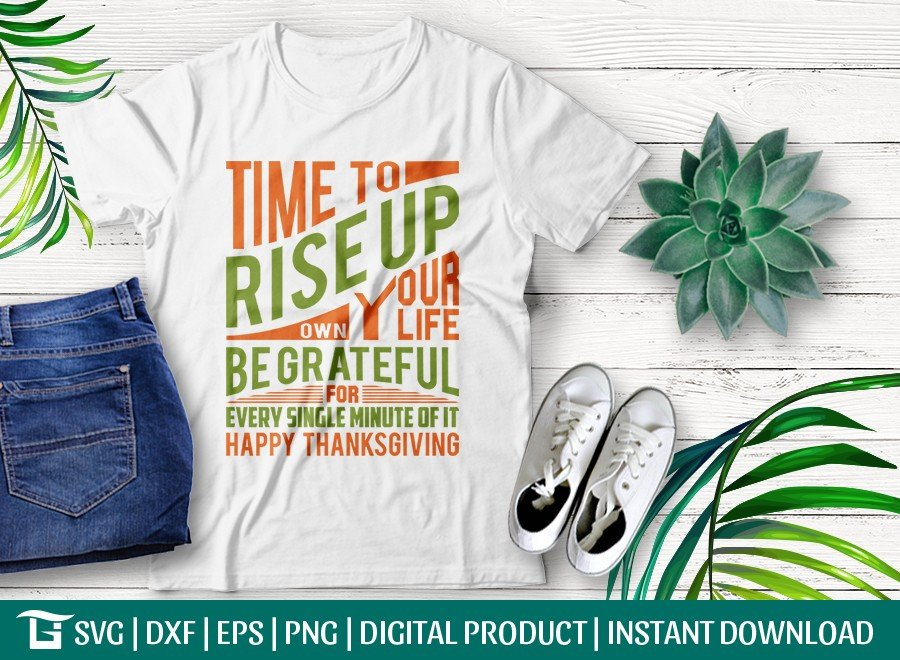 Time To Rise Up Own Your Life Be Grateful For SVG Cut File