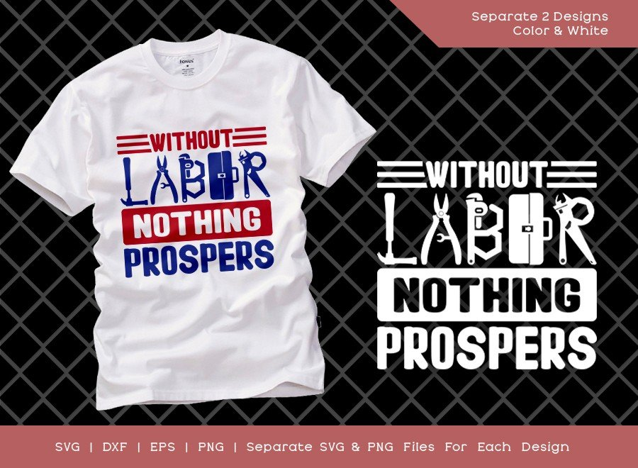 Without Labor Nothing Prospers SVG Cut File | Workers Day