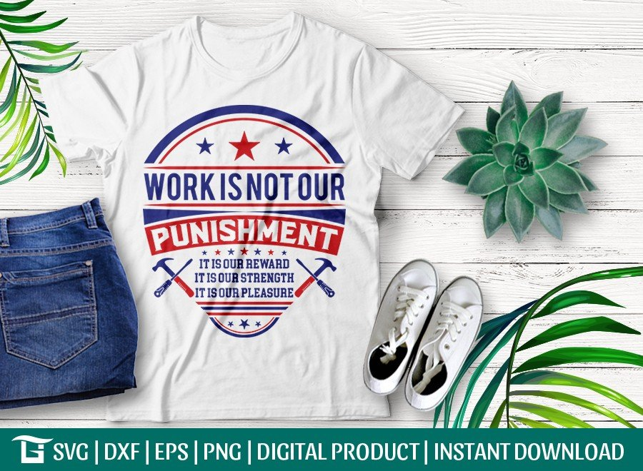 Work Is Not Our Punishment SVG | Labor Day T-shirt Design