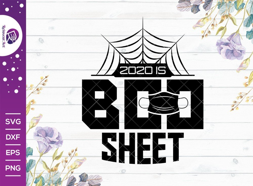 2020 is Boo Sheet SVG Cut File | Halloween T-shirt Design