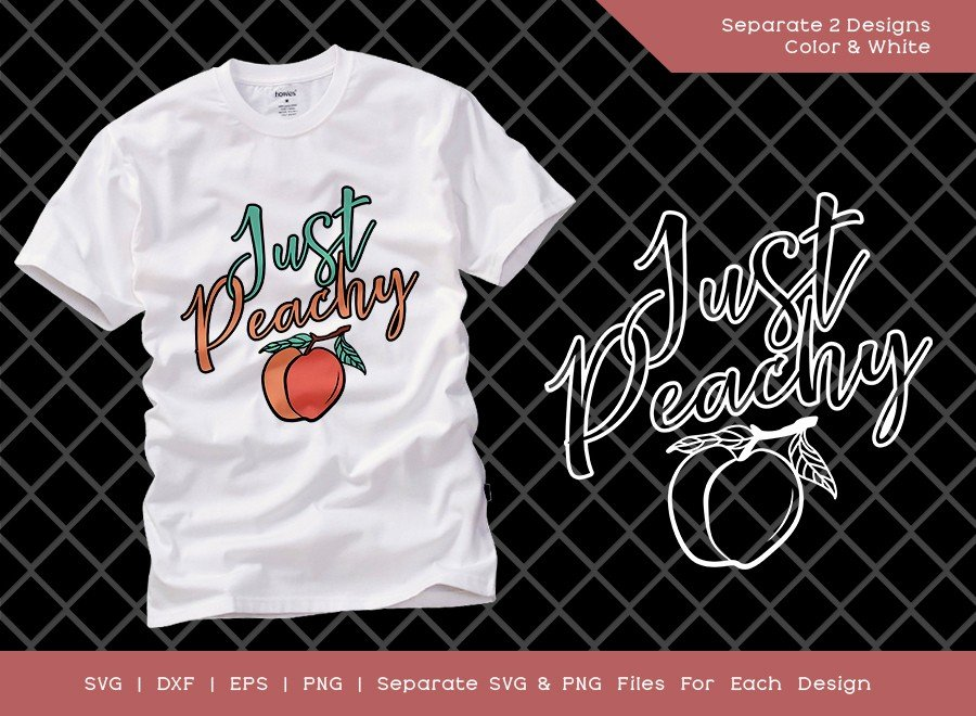 Just Peachy SVG Cut File | Peach T-shirt Design