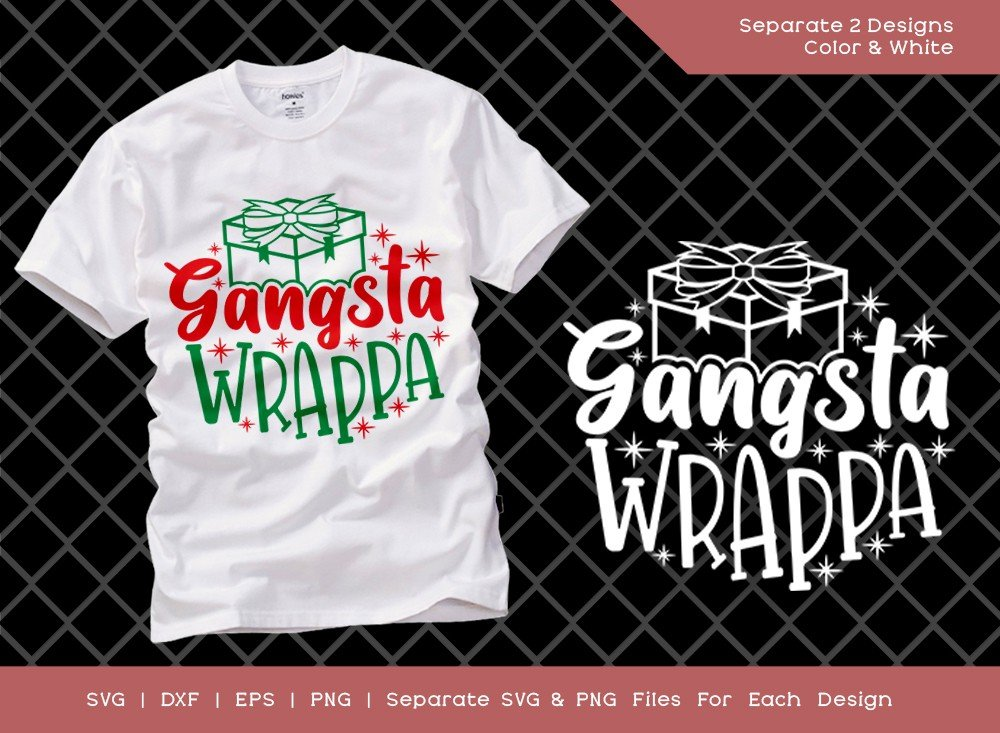 Gangsta Wrappa SVG Cut File | Christmas T-shirt Design