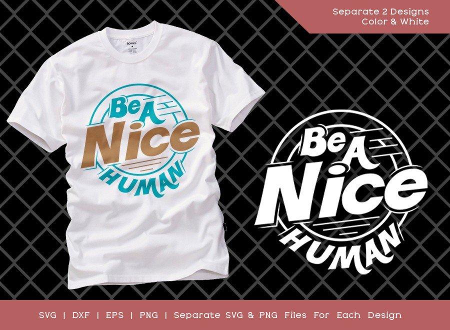 Be A Nice Human SVG Cut File   Cute Saying Svg   Kind Human