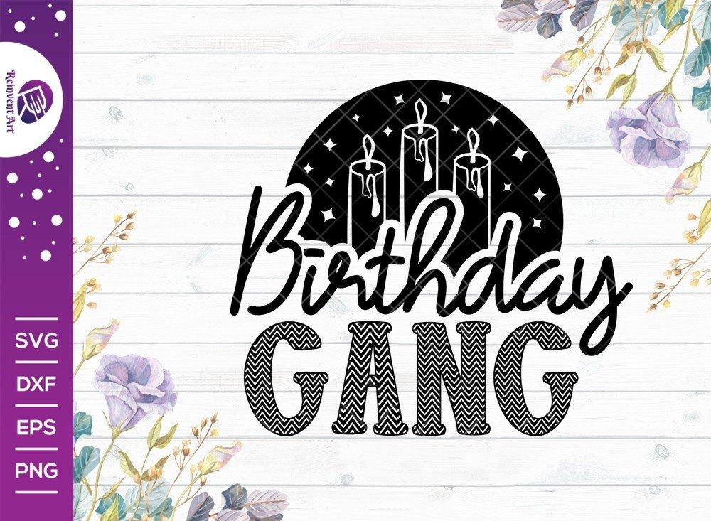 Birthday Gang SVG Cut File | Birthday Girl T-shirt Design