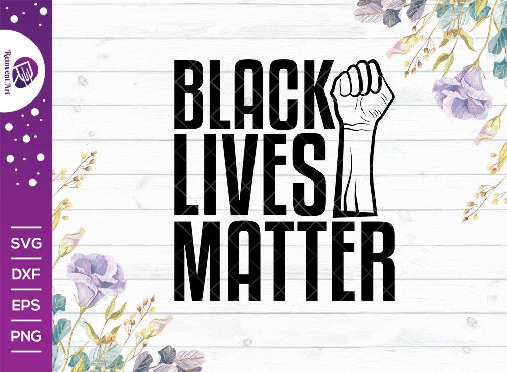 Black Lives Matter SVG Cut File | Black Empowerment Svg