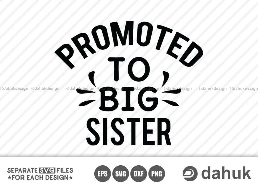 Promoted To Big Sister, Little Sister svg