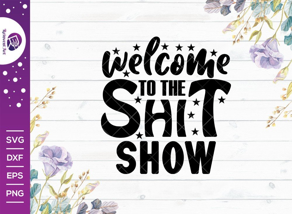 Welcome To The Shit Show SVG Cut File | T-shirt Design