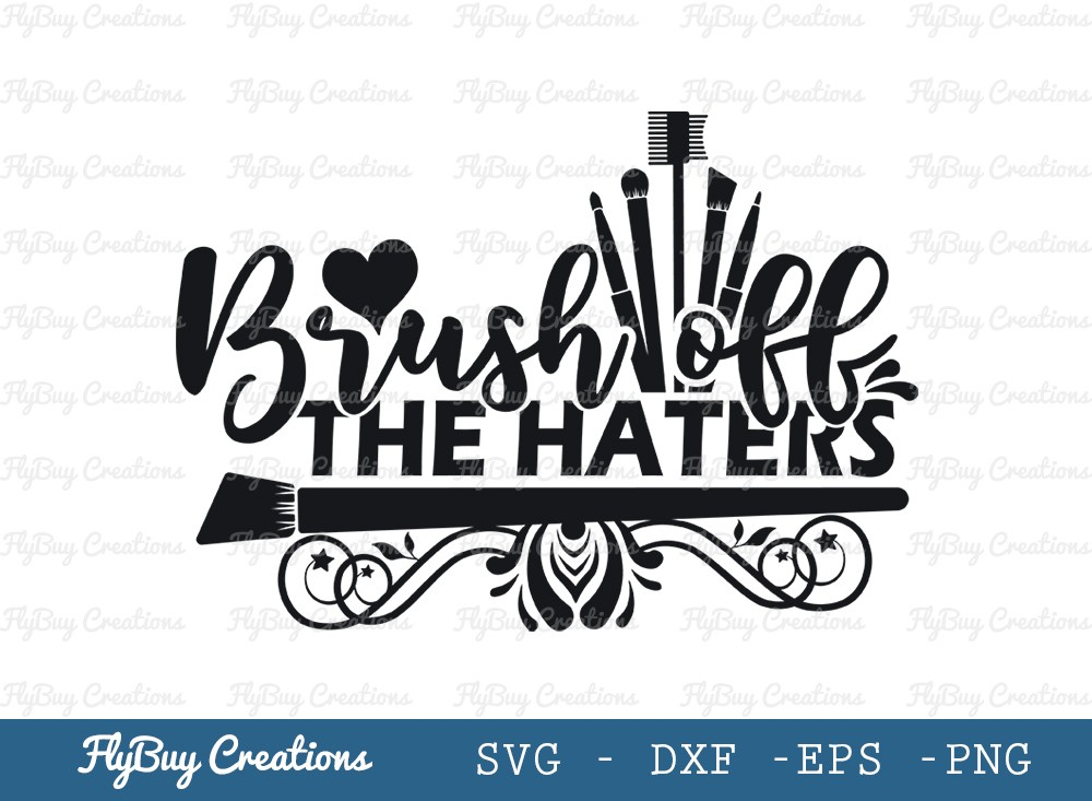 Brush Off The Haters Svg Cut File | Makeup Brushes