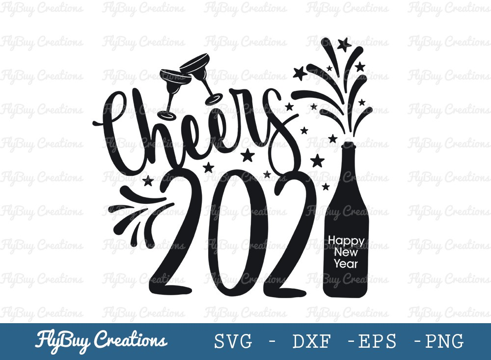 Cheers 2021 Svg Cut File   New Year 2021