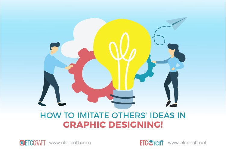 How-To-Imitate-Others-Ideas-In-Graphic-Designing