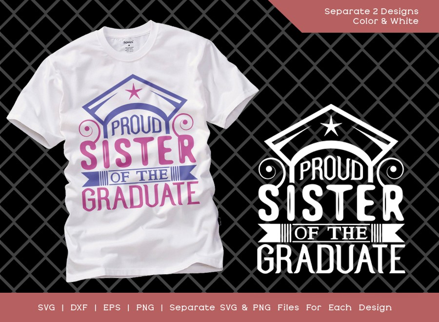 Proud Sister Of The Graduate SVG Cut File | Graduation Svg