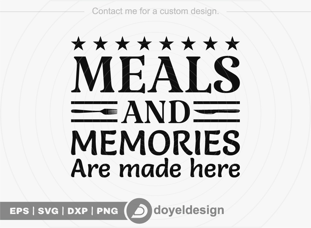 Meals and memories made here SVG Cut File
