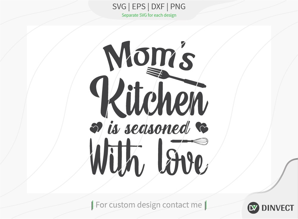 Moms Kitchen is seasoned with love svg cut file