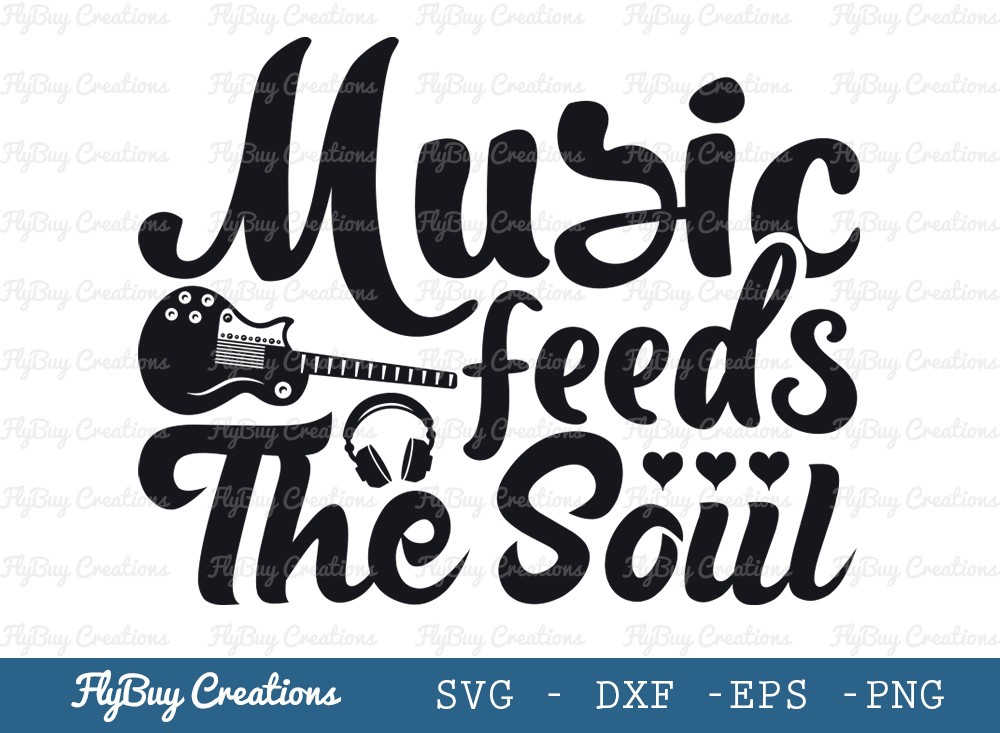 Music Feeds The Soul Svg Cut File | Guitar Svg