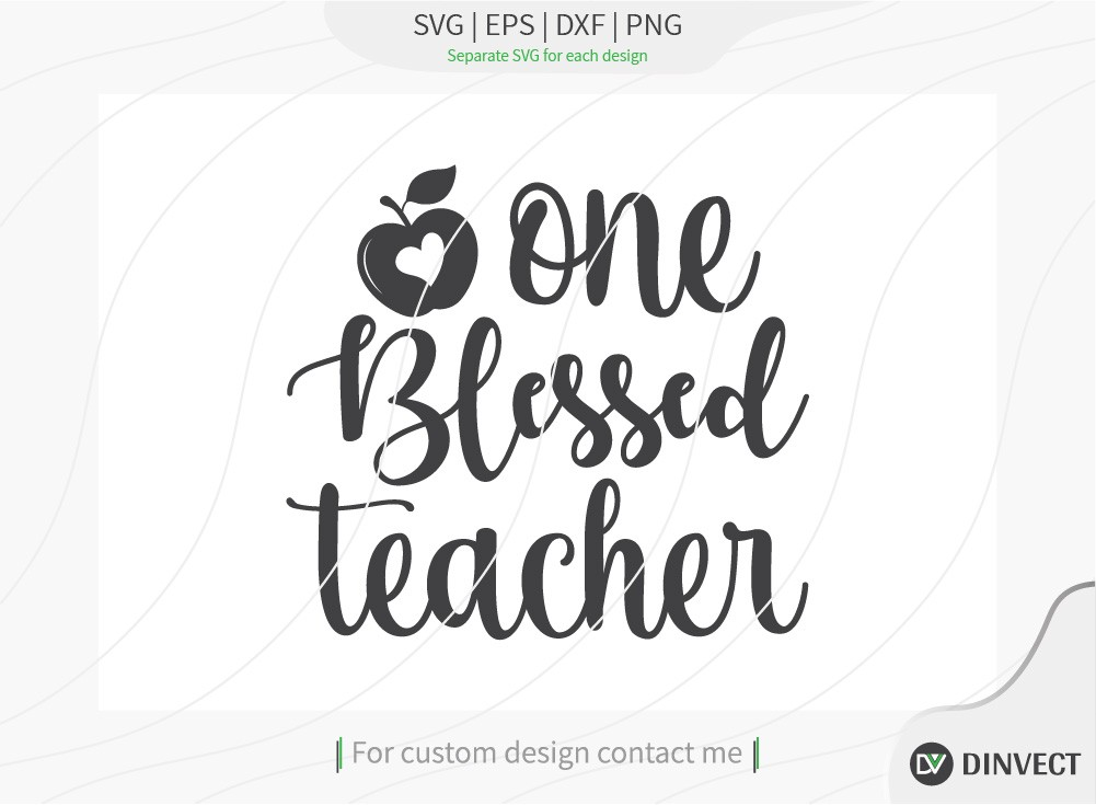 One blessed teacher SVG Cut File, Teacher Life SVG