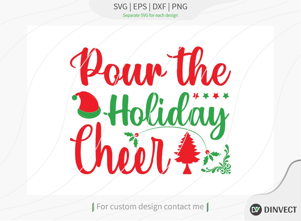 Pour the holiday cheer SVG Cut File