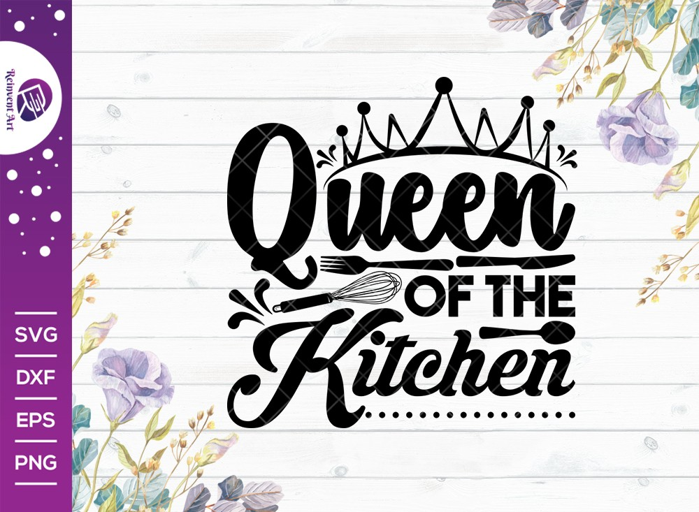 Queen Of The Kitchen SVG Cut File