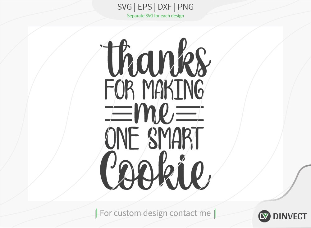 Thanks for making me one smart cookie SVG Cut File
