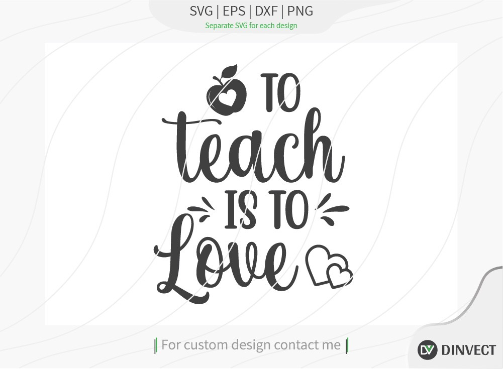 To teach is to love SVG Cut File, Teacher Life SVG, School T-shirt Design