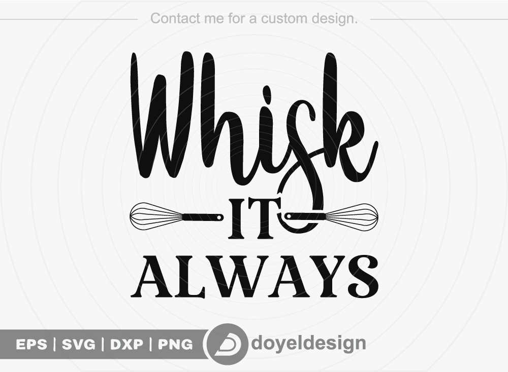 Whisk it always SVG Cut File