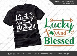 Lucky And Blessed SVG Cut File | St Patricks Day Svg | T-shirt Design