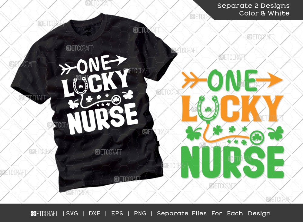 One Lucky Nurse SVG Cut File | St Patricks Day Svg | T-shirt Design
