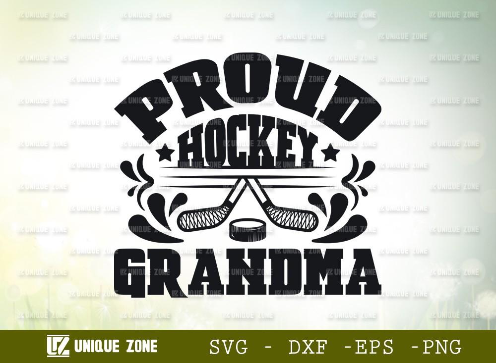 Proud Hockey Grandma SVG Cut File | Best Grandma Ever Svg