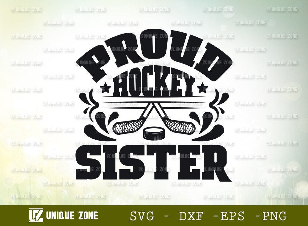 Proud Hockey Sister SVG Cut File | Best Sister Ever Svg