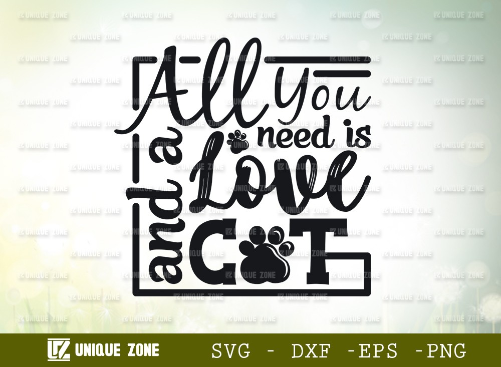 All You Need Is Love And A Cat SVG Cut File | Love Svg