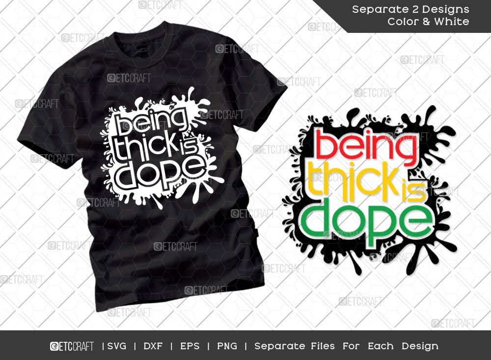 Being Thick Is Dope SVG Cut File | Thick Girl Svg